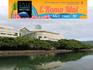 Aloha!! 2014 OCEAN SCIENCES MEETING